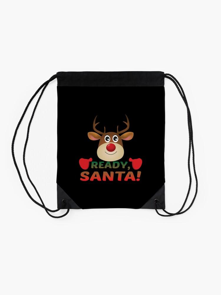 Alternate view of Christmas Rudolph, Ready Santa, Reindeer Miracle. Drawstring Bag
