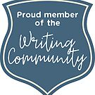Proud Member of the Writing Community by thisgalknows