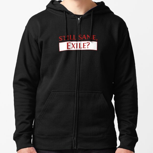 Still Sane, Exile? Exalted Loot Zipped Hoodie