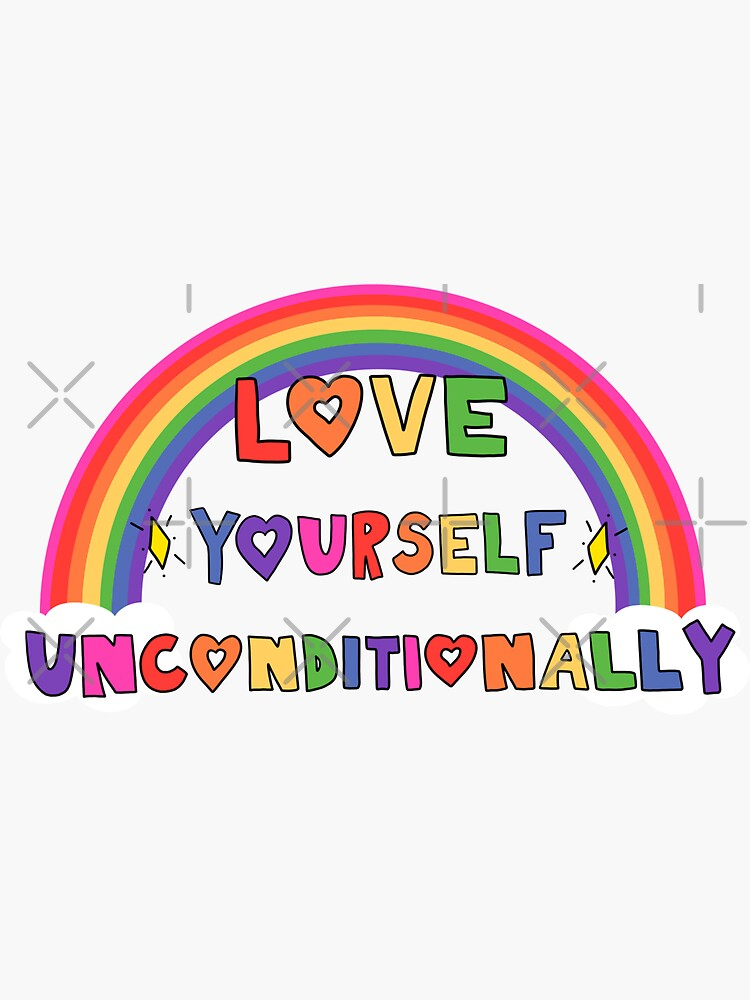 Love Yourself Unconditionally by crystaldraws