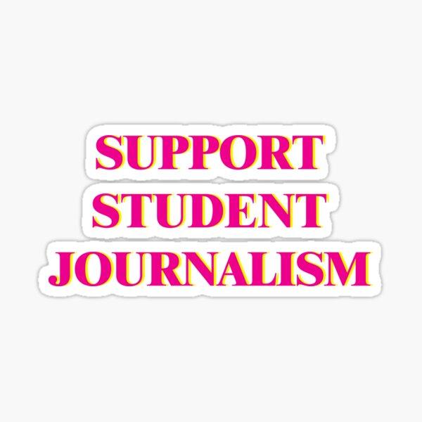 Support Student Journalism Sticker Sticker