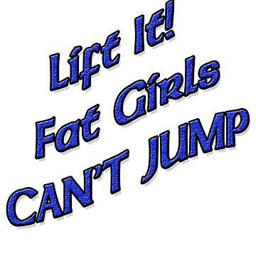 Lift It Fat Girls Cant Jump BLUE sticker by thatstickerguy
