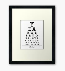 The Big Lebowski Eye Chart Framed Print