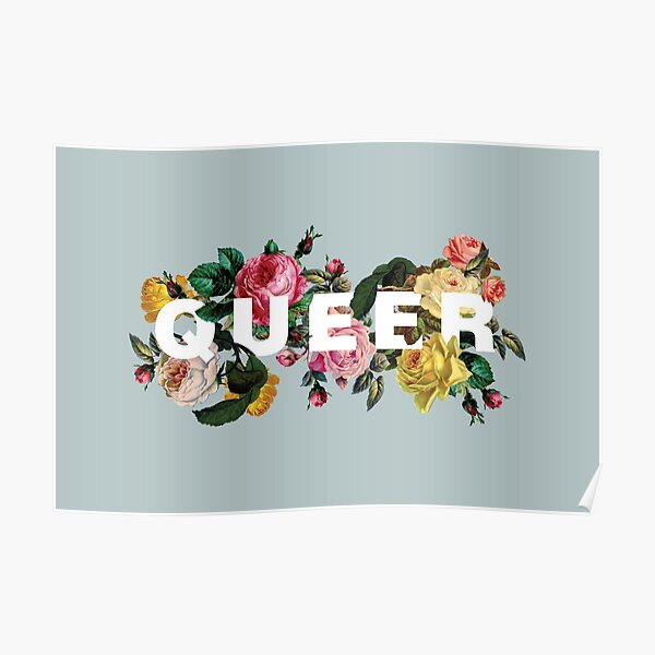 Queer (roses anciennes) Poster