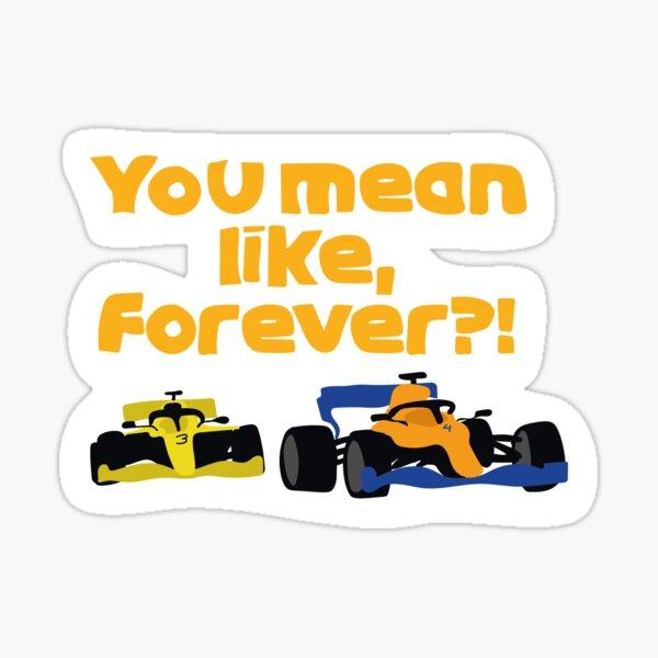 Lando Norris - ¿Quieres decir como, para siempre? - F1 Pegatina