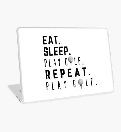 Eat.Sleep.Play Golf. Repeat. Play Golf Laptop Skin