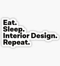 Eat Sleep Interior Design Repeat Sticker