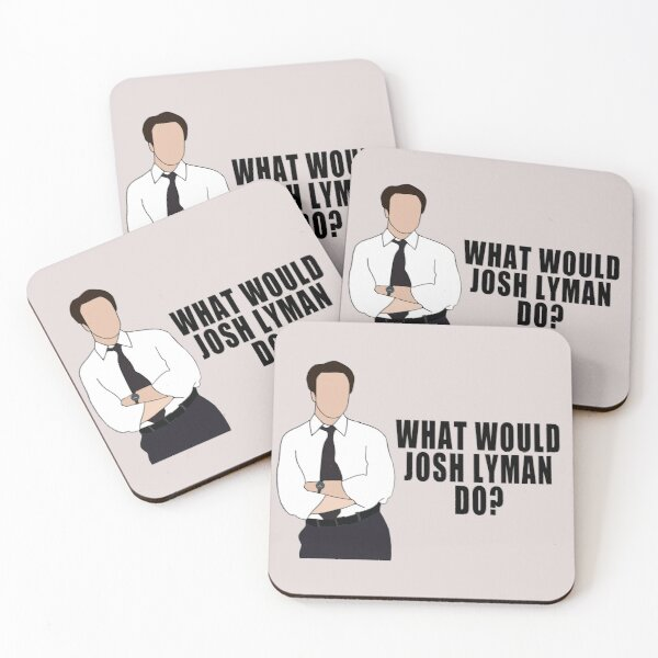 what would josh lyman do? Coasters (Set of 4)