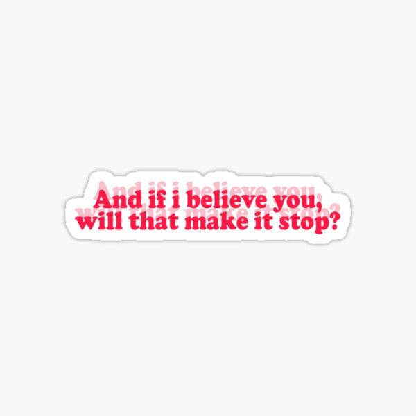 if i believe you Sticker