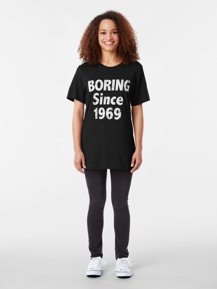 Alternate view of Boring Since 1969 Slim Fit T-Shirt
