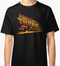 I was there .... Classic T-Shirt