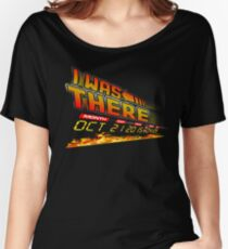 I was there .... Women's Relaxed Fit T-Shirt