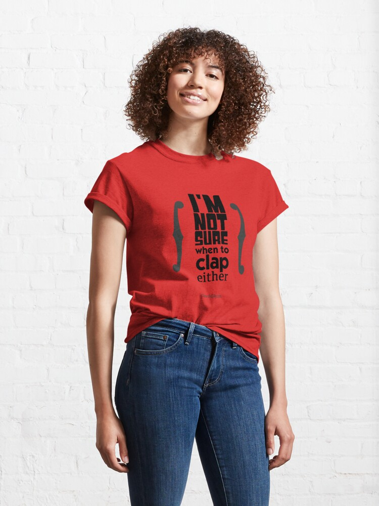 Alternate view of I'm not sure when to clap either - strings Classic T-Shirt