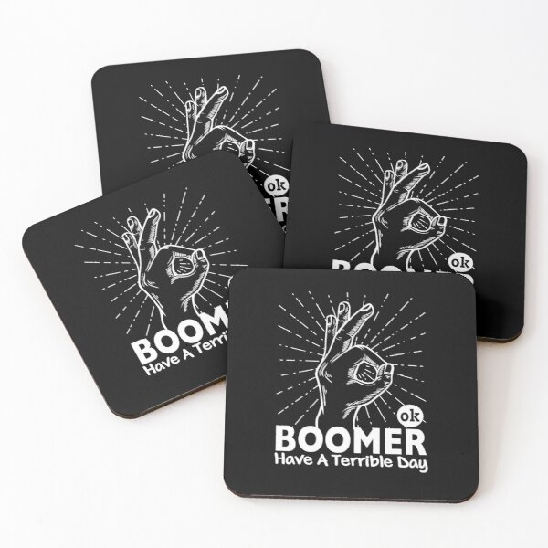 ok boomer have a terrible day Coasters (Set of 4)