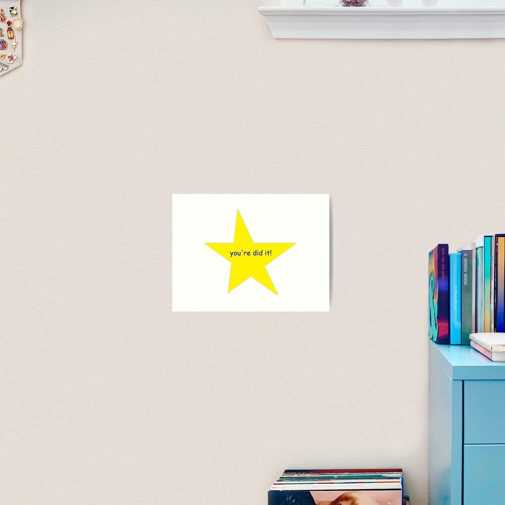 You're did it! star  Art Print