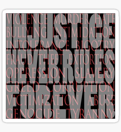 injustice never rules forever Sticker