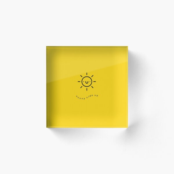 Sunny Side Up Acrylic Block
