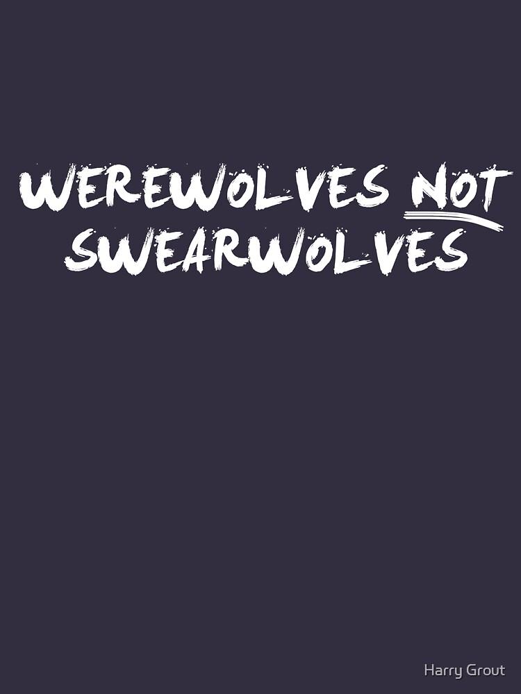 Werewolves NOT Swearwolves (NOW IN WHITE) | Unisex T-Shirt
