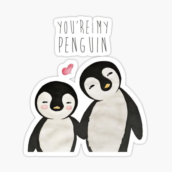 You're my Penguin | When Penguins are in Love Sticker