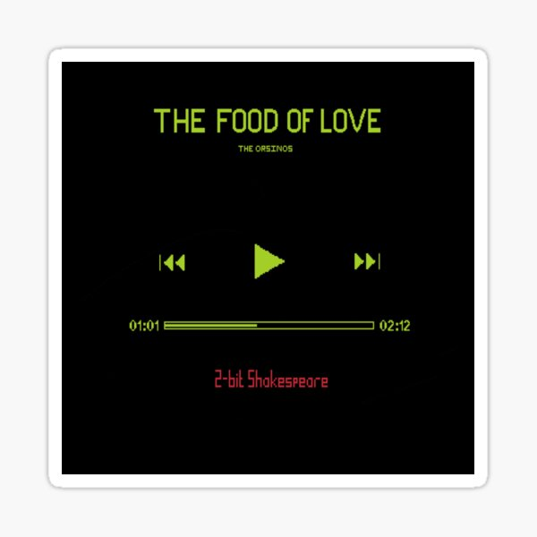 2 bit Shakespeare: The food of love Sticker