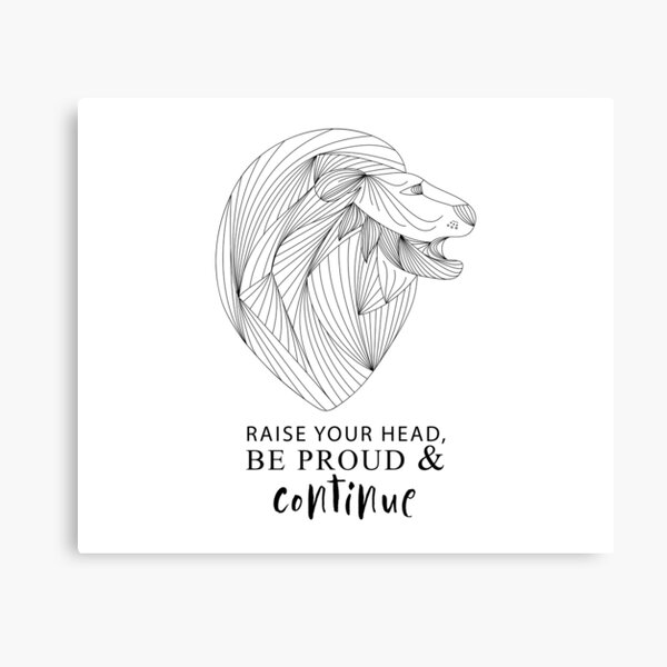 Raise Your Head, Be Proud And Continue / Lion Canvas Print