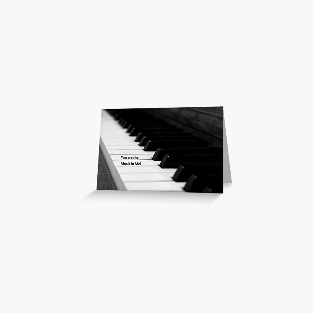You are the Music in Me Greeting Card
