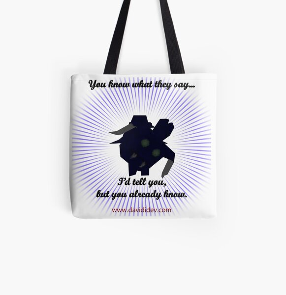 You know what they say All Over Print Tote Bag