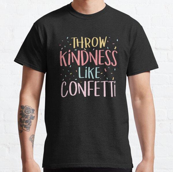 Lanzar amabilidad como confeti Profesor positivo Aula Camiseta clásica