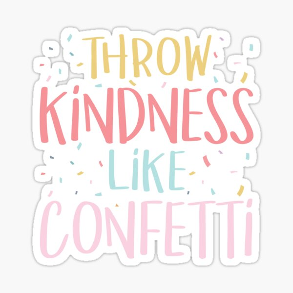 Throw Kindness Like Confetti Positive Teacher Classroom Sticker