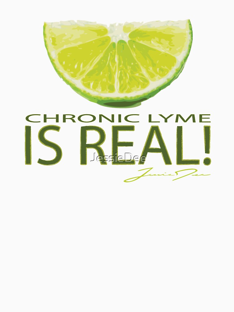Chronic Lyme Is Real! by JessieDee