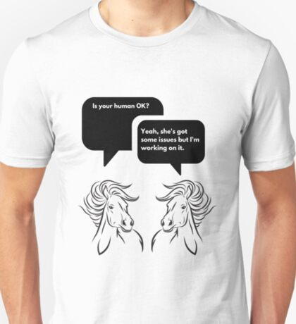 Is Your Human OK? T-Shirt