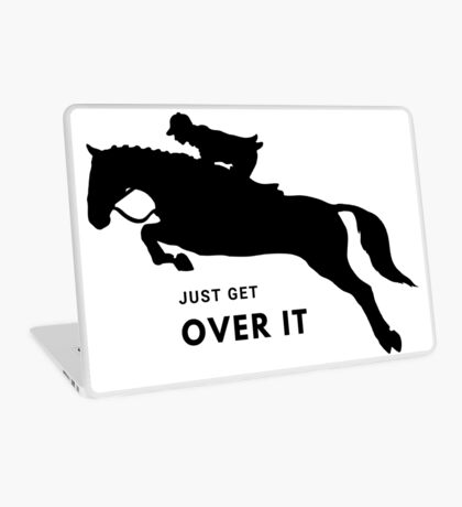 Just get over it Laptop Skin