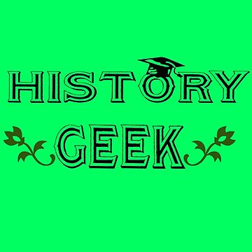 History geek geek funny nerd by danur55