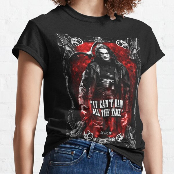 The crow it can't rain all the time Classic T-Shirt
