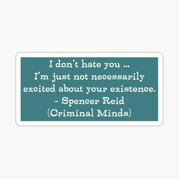 Reid Quote (Criminal Minds) Sticker