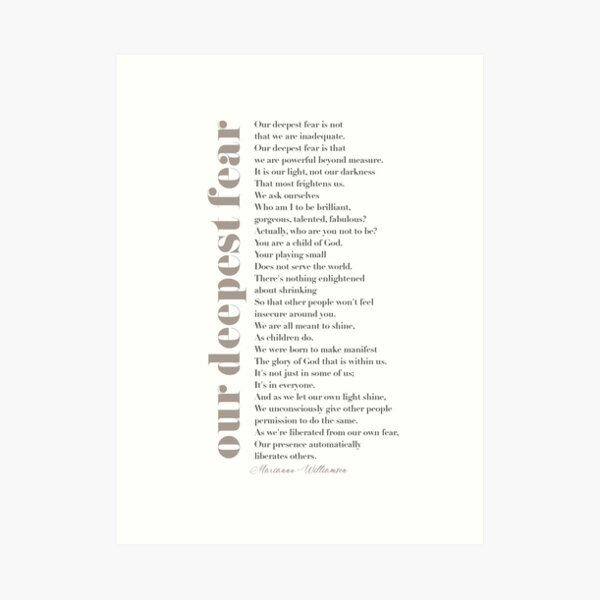 Our deepest fear by Marianne Williamson (Greys) Art Print