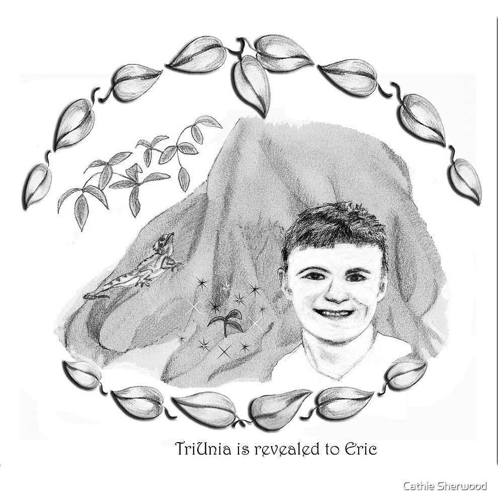 TriUnia is Revealed to Eric by Cathie Sherwood