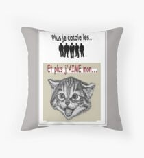And the more I LOVE my cat ... Throw Pillow