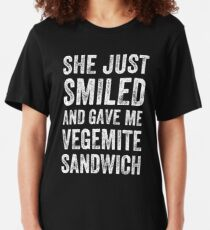 She Just Smiled And Gave Me Vegemite Sandwich Slim Fit T-Shirt
