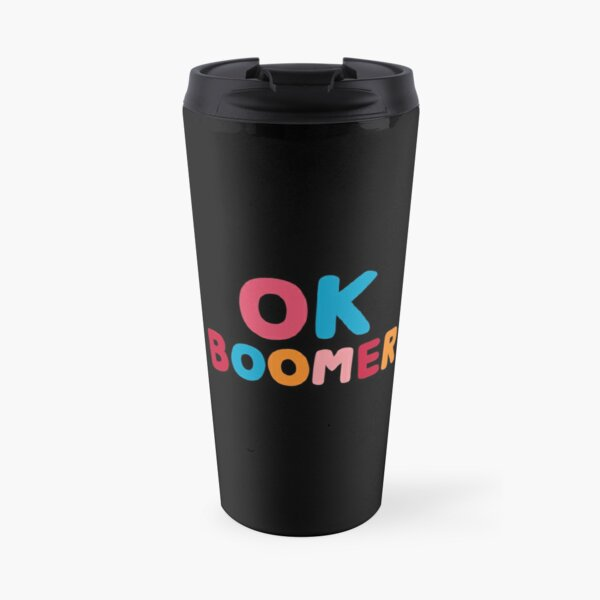 Ok boomer Travel Mug