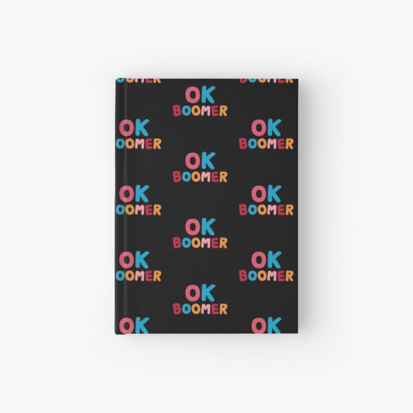 Ok boomer Hardcover Journal