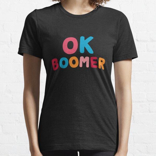 Ok boomer Essential T-Shirt