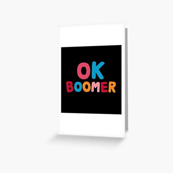 Ok boomer Greeting Card