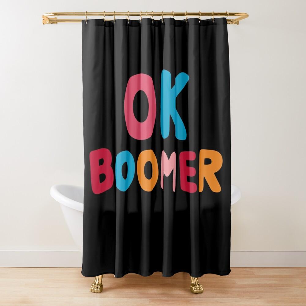 Ok boomer Shower Curtain