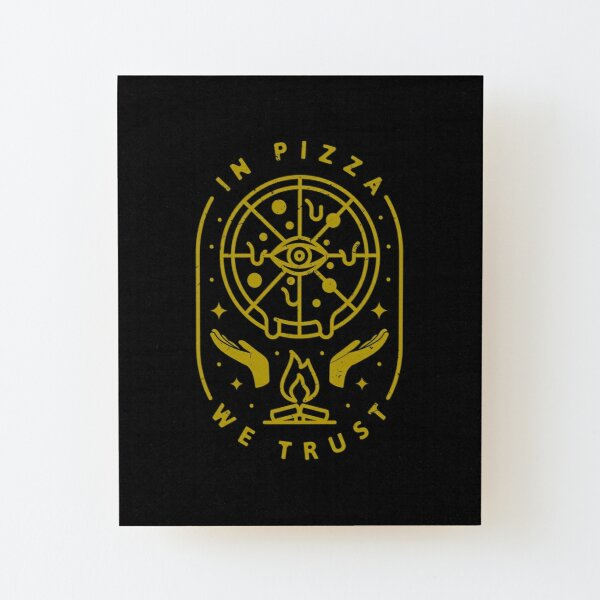 In Pizza We Trust Wood Mounted Print
