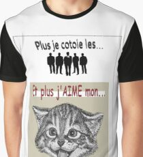 And the more I LOVE my cat ... Graphic T-Shirt
