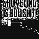 Shoveling Is Bullshit by TheFlying6