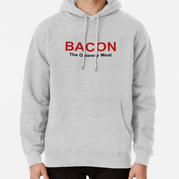 Bacon, The Gateway Meat Pullover Hoodie