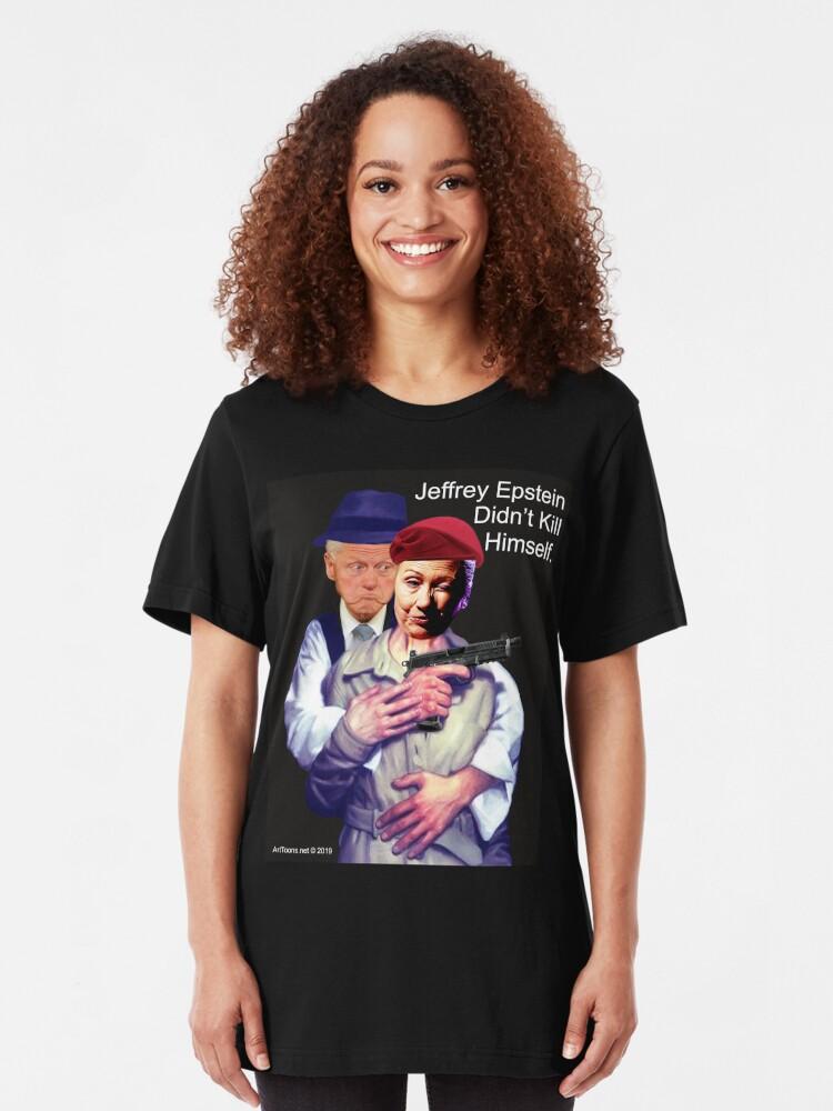 Alternate view of Jeffrey Epstein Didn't Kill Himself Slim Fit T-Shirt