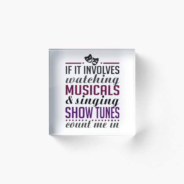 Watch Musicals and Sing Show Tunes Acrylic Block